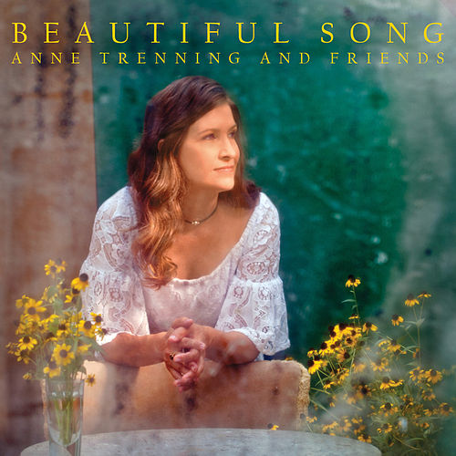 Beautiful Song by Anne Trenning
