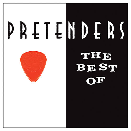 The Best Of The Pretenders by Pretenders
