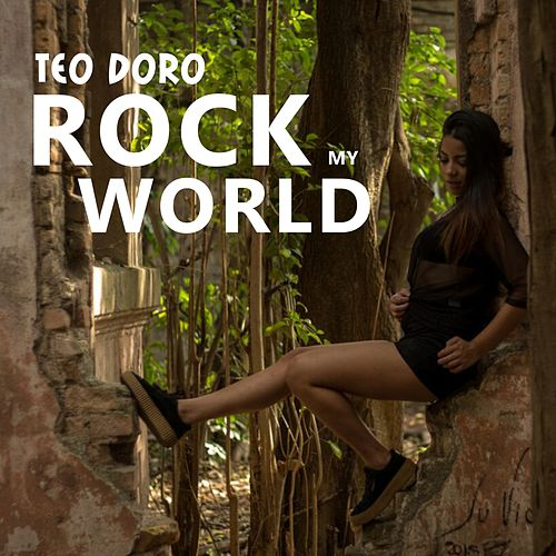 Rock My World von Teodoro