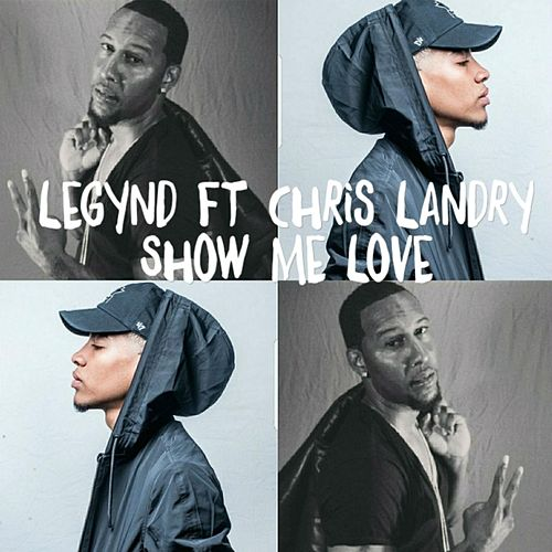Show Me Love (Remix) [feat  Chrislandry] by Legynd : Napster