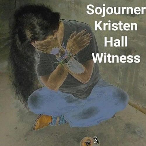 Sojourner de Kristen Hall Witness