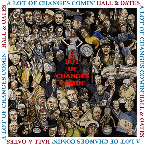 A Lot Of Changes Comin' by Hall & Oates