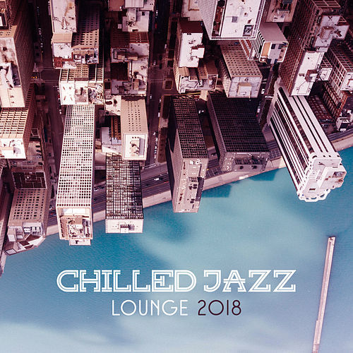 Chilled Jazz Lounge 2018 de Acoustic Hits