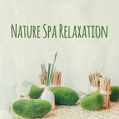 Nature Spa Relaxation by Relaxing Spa Music