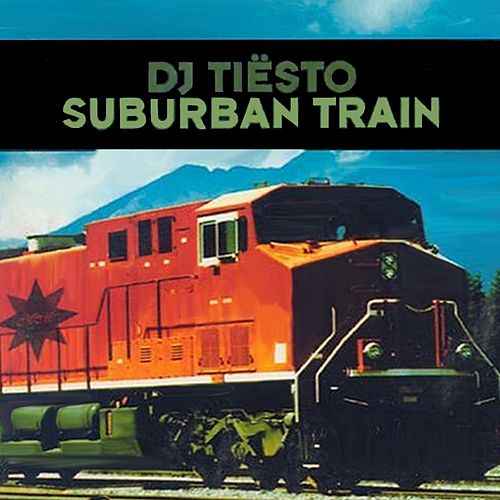 Suburban Train von Tiësto