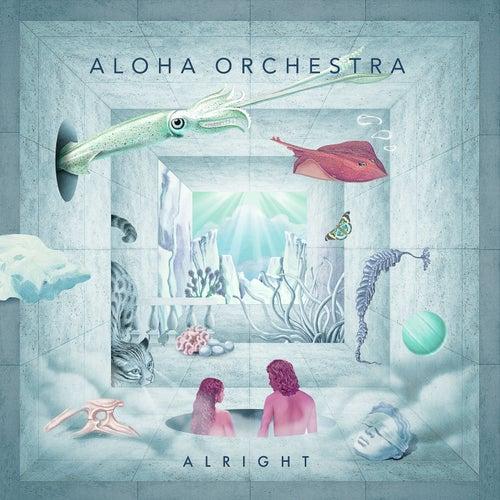 Alright by Aloha Orchestra