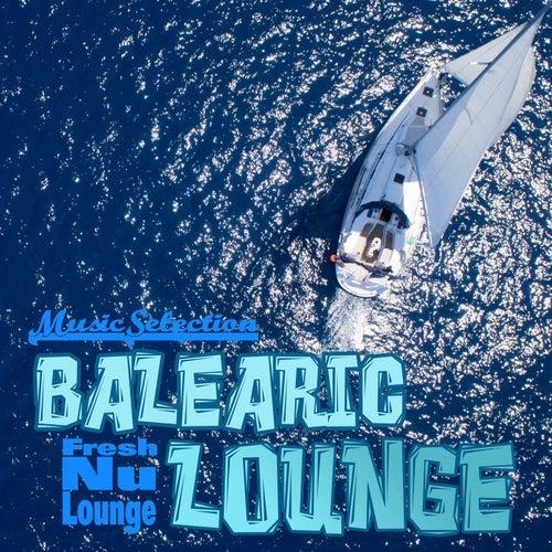 Balearic Lounge: Fresh Nu Lounge Music Selection von Various Artists