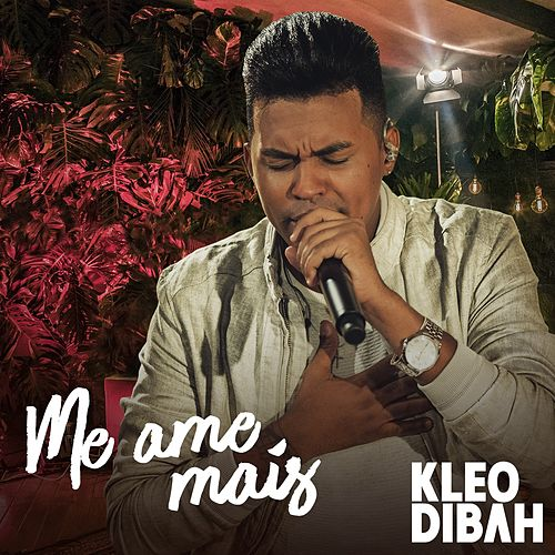 Me Ame Mais de Kleo Dibah