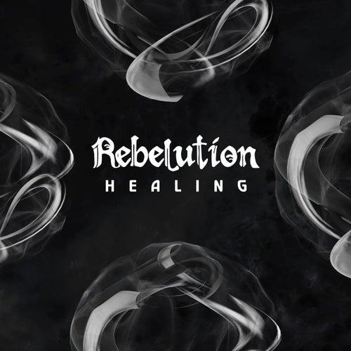 Healing by Rebelution