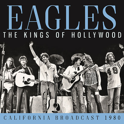 Kings of Hollywood (Live) by Eagles