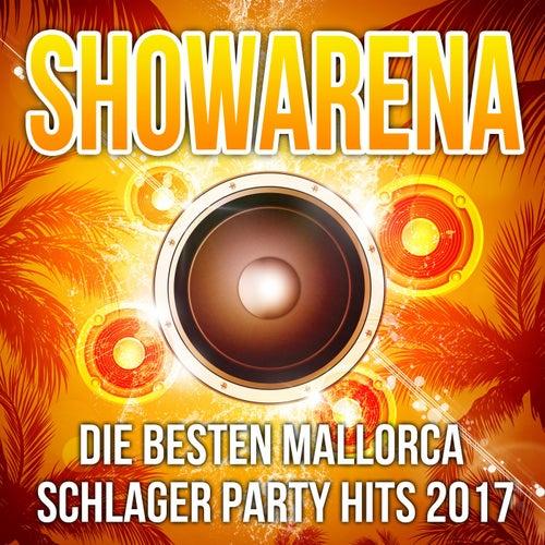 Showarena - Die besten Mallorca Schlager Party Hits 2017 von Various Artists
