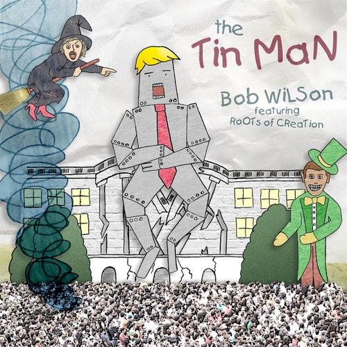 The Tin Man by Bob Wilson