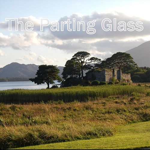 The Parting Glass by The Eternal Dreamers