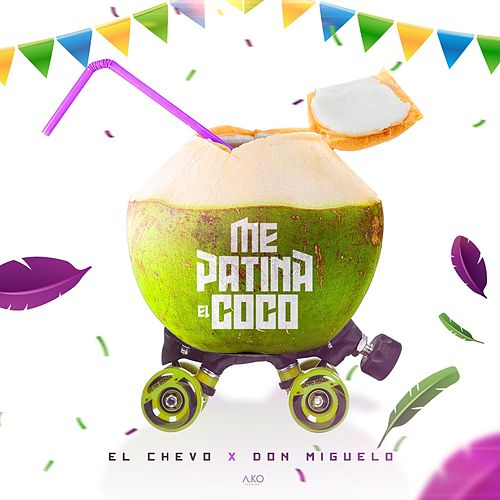 Me Patina el Coco (Remix) [feat. Don Miguelo] de El Chevo