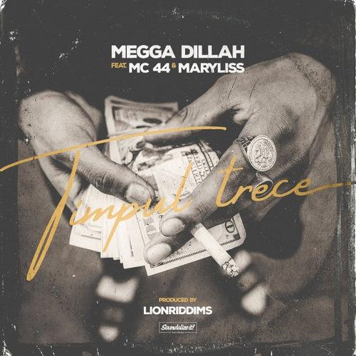 Timpul trece (feat. MC 44 & Maryliss) by Megga Dillah