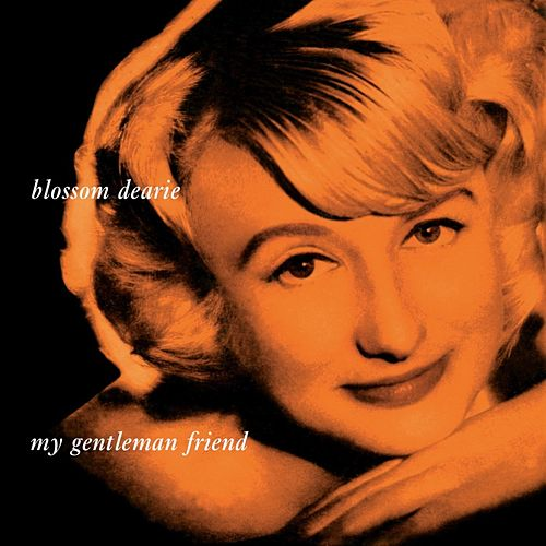 My Gentlemen Friend by Blossom Dearie