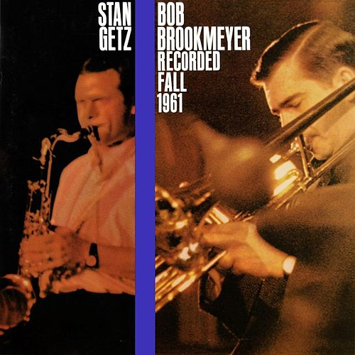 Stan Getz & Bob Brookmeyer by Stan Getz