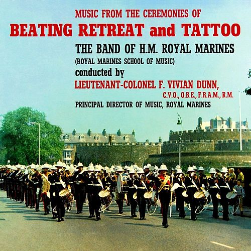 Beating Retreat And Tattoo von Band of HM Royal Marines