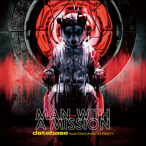Database feat. TAKUMA by Man With A Mission