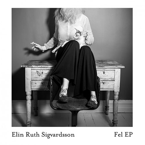 Fel - EP by Elin Ruth Sigvardsson