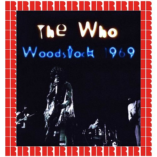 Woodstock Festival, 1969 (Hd Remastered Edition) by The Who