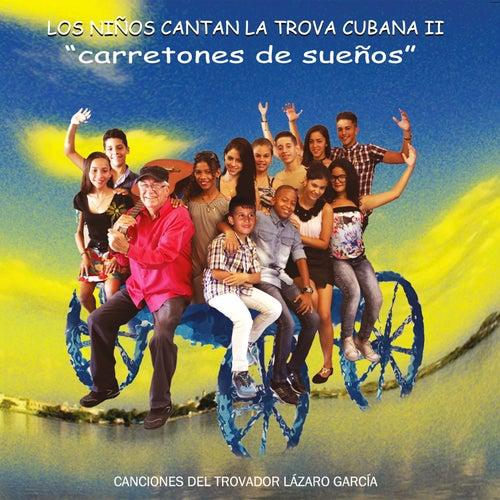 Los Niños Cantan la Trova Cubana, Vol. 2: Carretones de Sueños de Various Artists