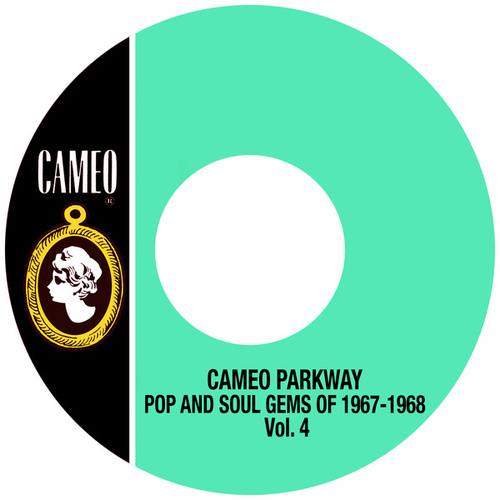 Cameo Parkway Pop And Soul Gems Of 1967-1968 Vol. 4 by Various Artists
