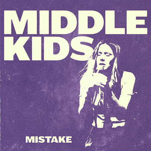 Mistake by Middle Kids
