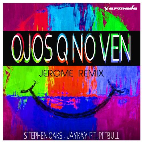 Ojos Q No Ven (Jerome Remix) de Stephen Oaks & JayKay