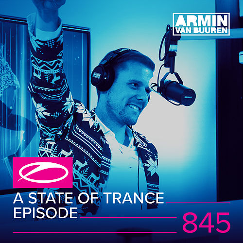A State Of Trance Episode 845 (Top 50 Special) von Various Artists