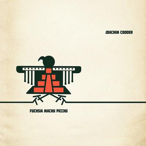 Fuchsia Machu Picchu von Joachim Cooder