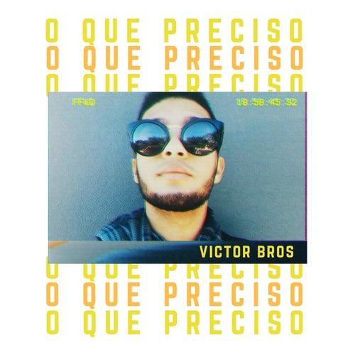 O Que Preciso von Victor Bros