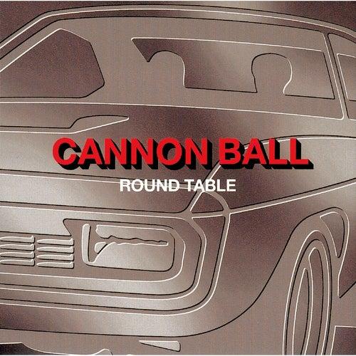 Cannon Ball von Roundtable