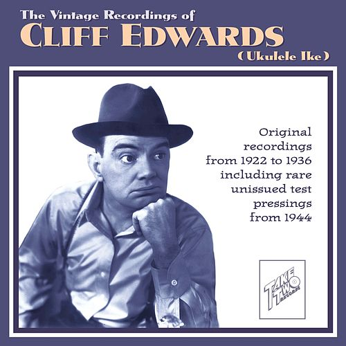 The Vintage Recordings of Cliff Edwards (Ukulele Ike) by Cliff Edwards