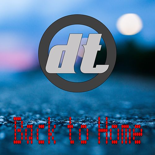 Back to Home by DT