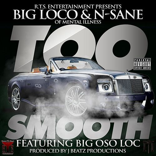Too Smooth (feat. Big Oso Loc) de Big Loco