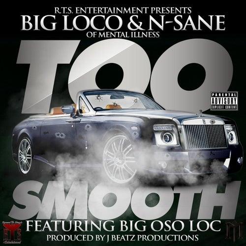 Too Smooth (feat. Big Oso Loc) de Big Loco