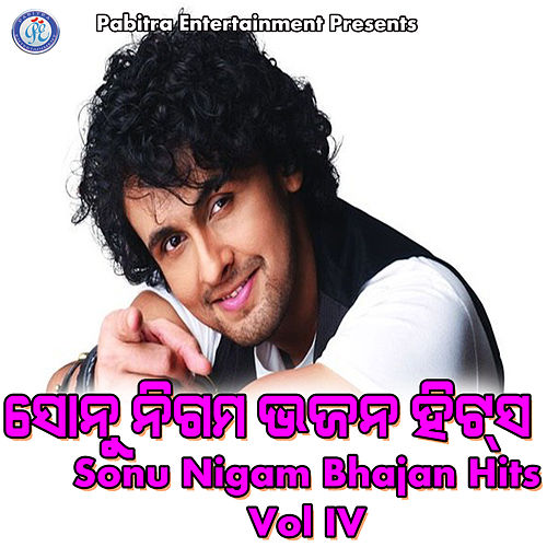 Sonu Nigam Bhajan Hits, Vol. 4 by Sonu Nigam