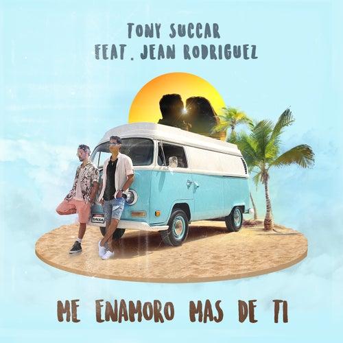 Me Enamoro Mas de Ti (feat. Jean Rodriguez) by Tony Succar