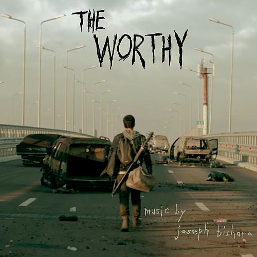 The Worthy (Original Motion Picture Soundtrack) by Joseph Bishara