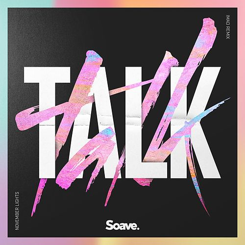 Talk (Remix) by November Lights
