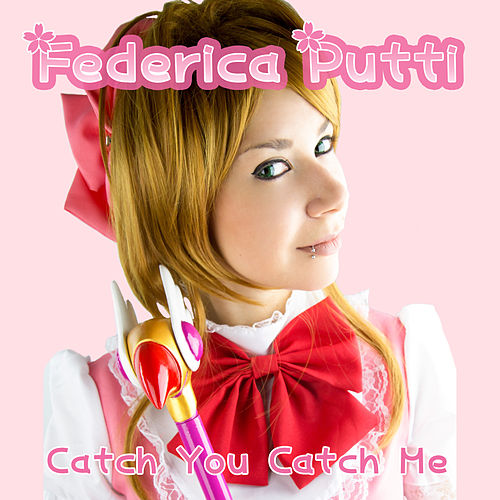 Catch You Catch Me de Federica Putti