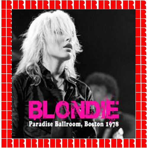 Paradise, Boston, November 4th, 1978 (Hd Remastered Edition) von Blondie