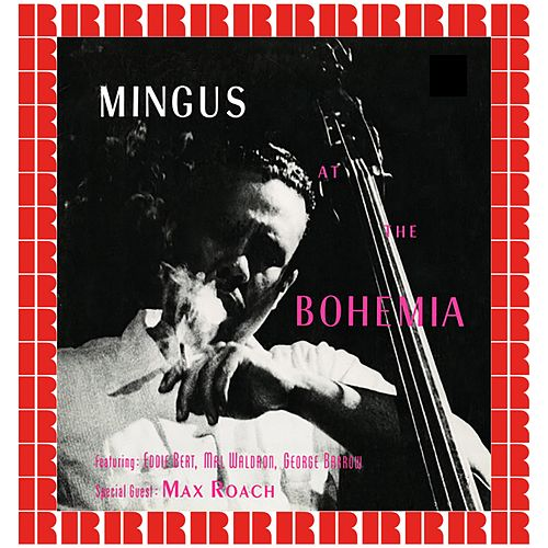 At The Bohemia (Hd Remastered Edition) von Charles Mingus