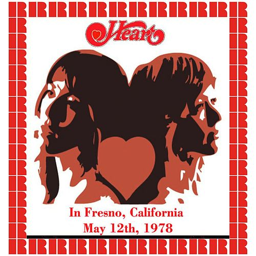 In Fresno, California, May 12th, 1978 (Hd Remastered Edition) by Heart