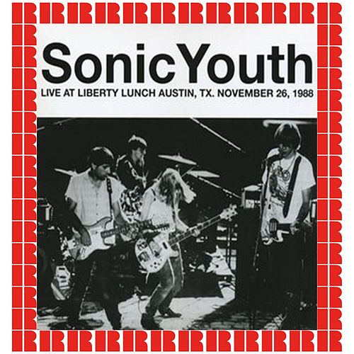 Liberty Lunch, Austin, Tx., November 26th, 1988 (Hd Remastered Edition) de Sonic Youth
