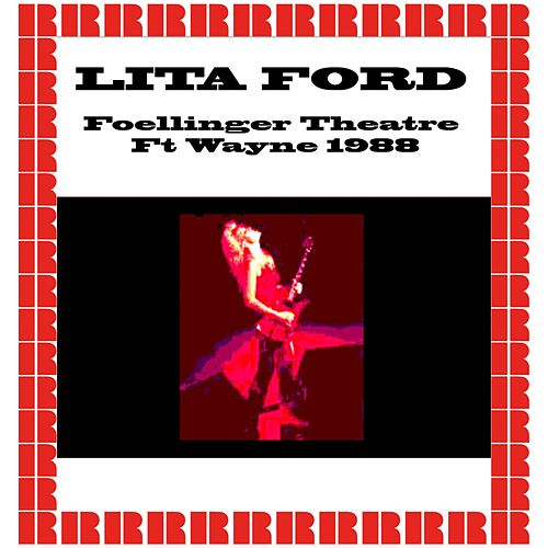 Foellinger Theatre, Ft. Wayne, In. June 17th, 1988 (Hd Remastered Edition) von Lita Ford