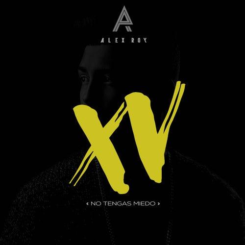 XV (No Tengas Miedo) de Alex Roy