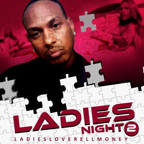 Ladies Night, Pt. 2 by Ladiesloverellmoney