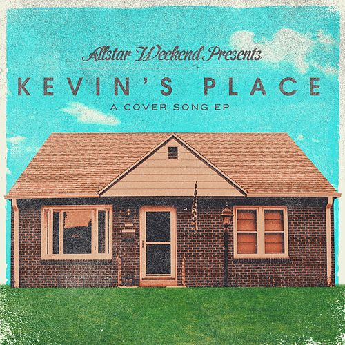 Kevin's Place - A Cover Song EP by Allstar Weekend